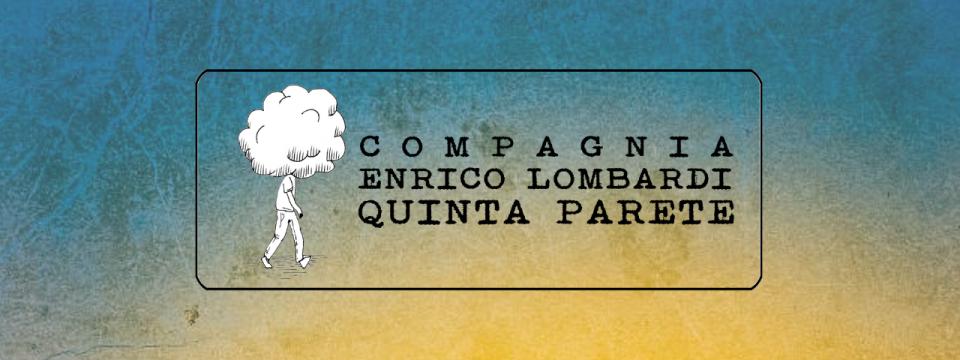 Produzioni Compagnia Enrico Lombardi/Quinta Parete
