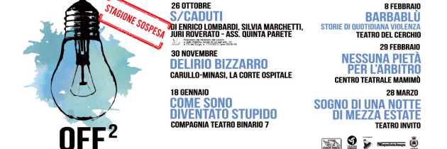 """Stagione teatro contemporaneo """"OFF2″ 2019/20"""