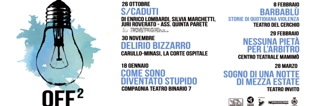 "Stagione teatro contemporaneo ""OFF2″ 2019/20"