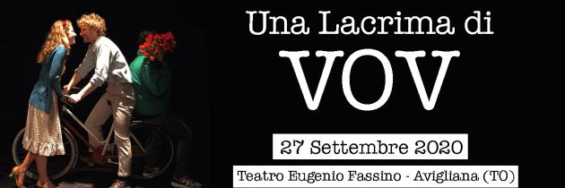 27 settembre Teatro Fassino Avigliana (TO) – UNA LACRIMA DI VOV