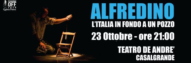 23 OTTOBRE – ALFREDINO. L'ITALIA IN FONDO A UN POZZO